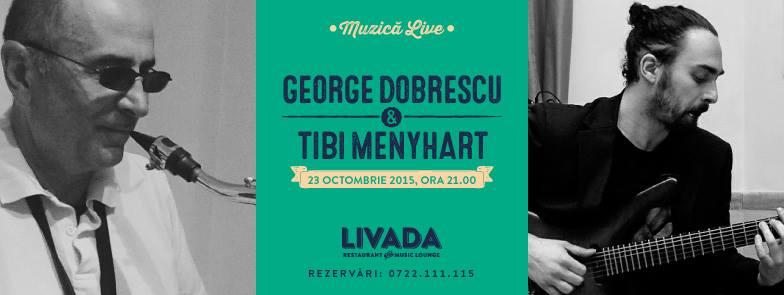 George Dobrescu & Tibi Menyhart @ Livada