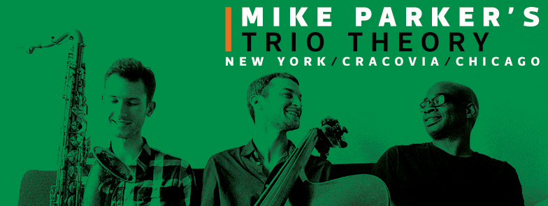 Mike Parker's Trio Theory @ Atelier Cafe