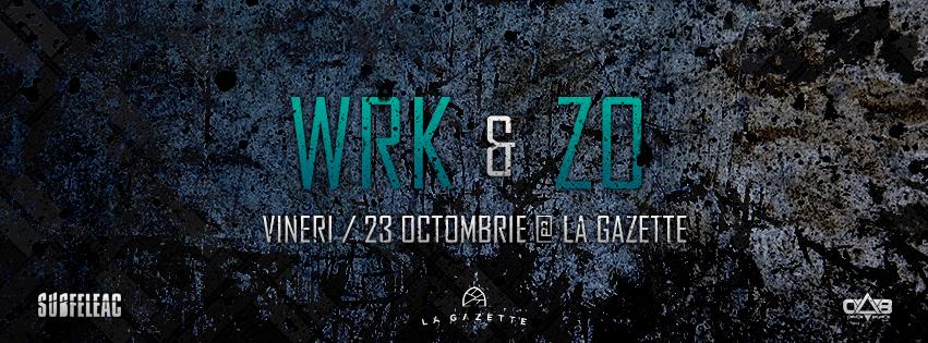 WRK & ZO @ La Gazette