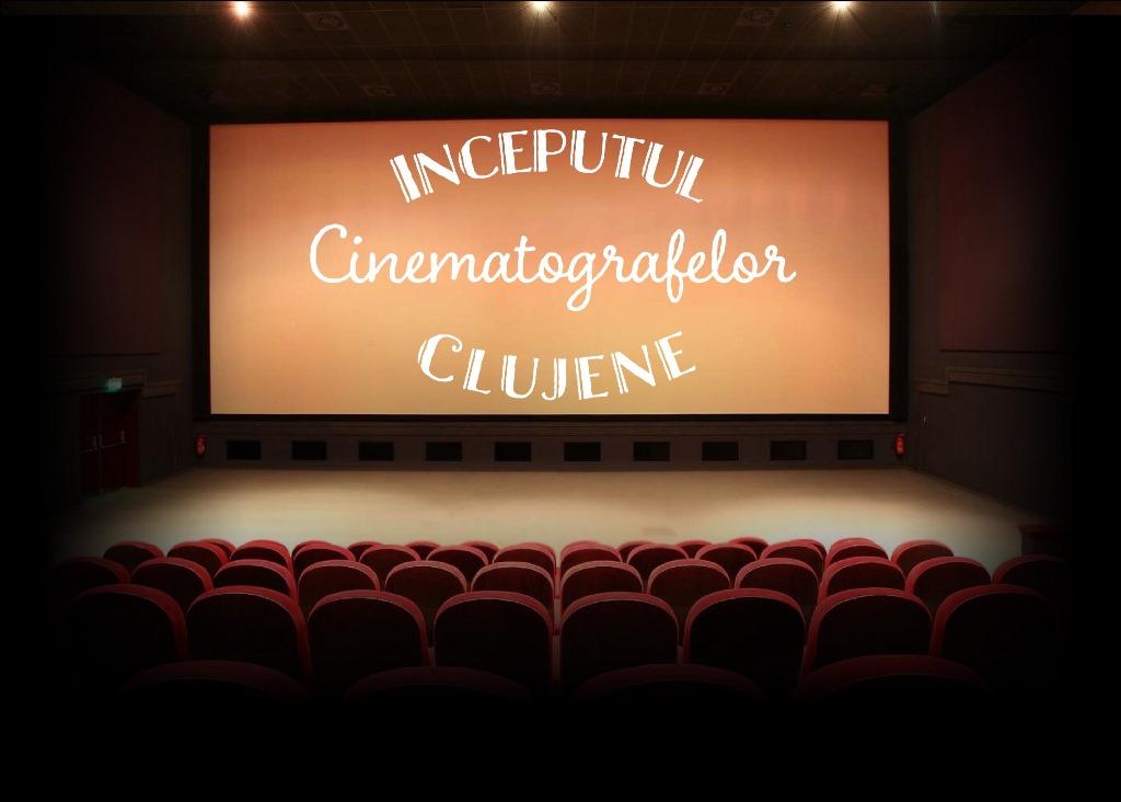 Începutul cinematografelor clujene
