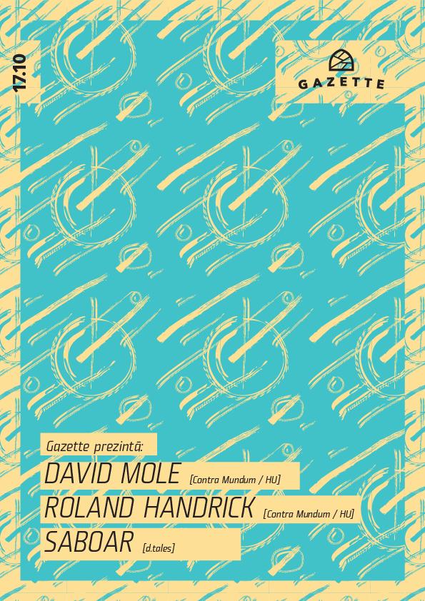 David Mole / Roland Handrick / Saboar @ La Gazette