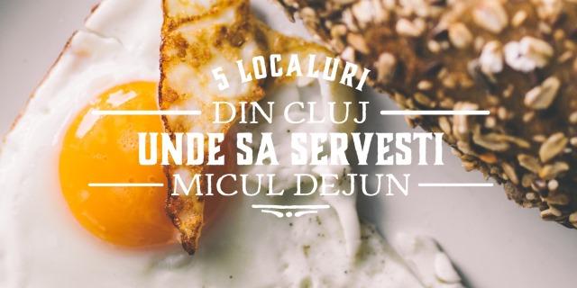 5 localuri din Cluj unde să serveşti micul dejun