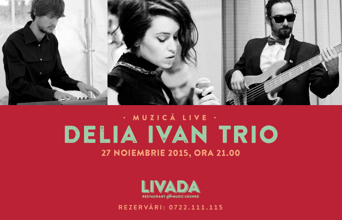Delia Ivan Trio @ Livada