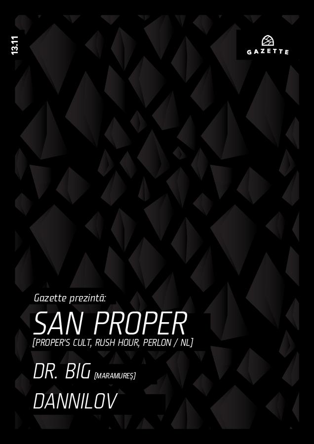 San Proper / Dr. Big / Dannilov @ La Gazette
