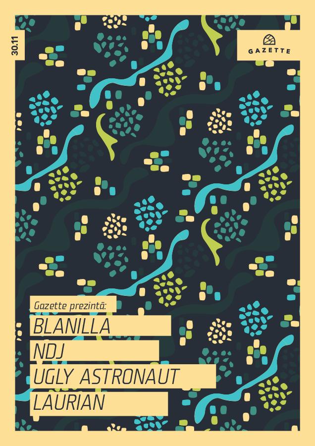 Blanilla / NDJ / Ugly Astronaut / Laurian @ La Gazette