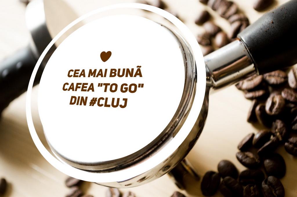 """8 locații din Cluj unde găsești cea mai bună cafea """"to go"""""""