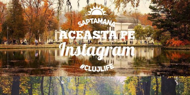 Cele mai frumoase imagini din Cluj, postate săptămâna aceasta pe Instagram