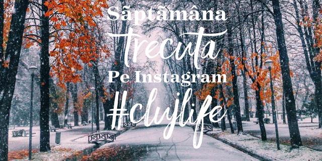 Cele mai frumoase imagini din Cluj, postate săptămâna trecută pe Instagram