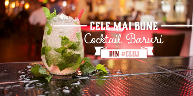 Cele mai bune cocktail baruri din Cluj