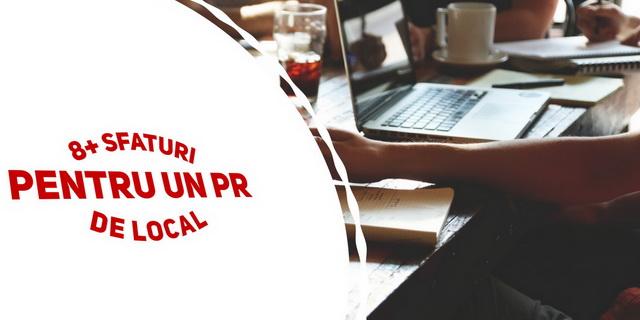 8+ sfaturi pentru un PR de local