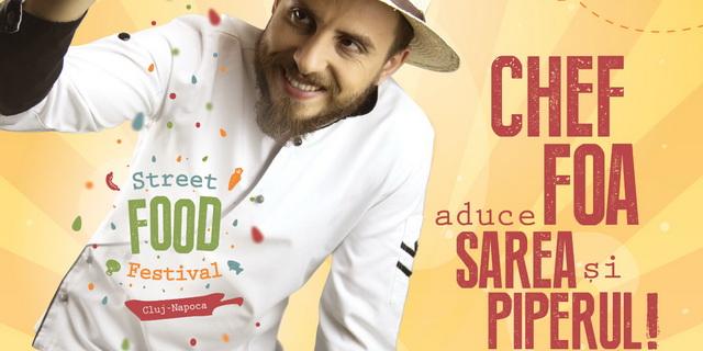 Gusturile se discută…cu Chef Foa la Street Food Festival Cluj