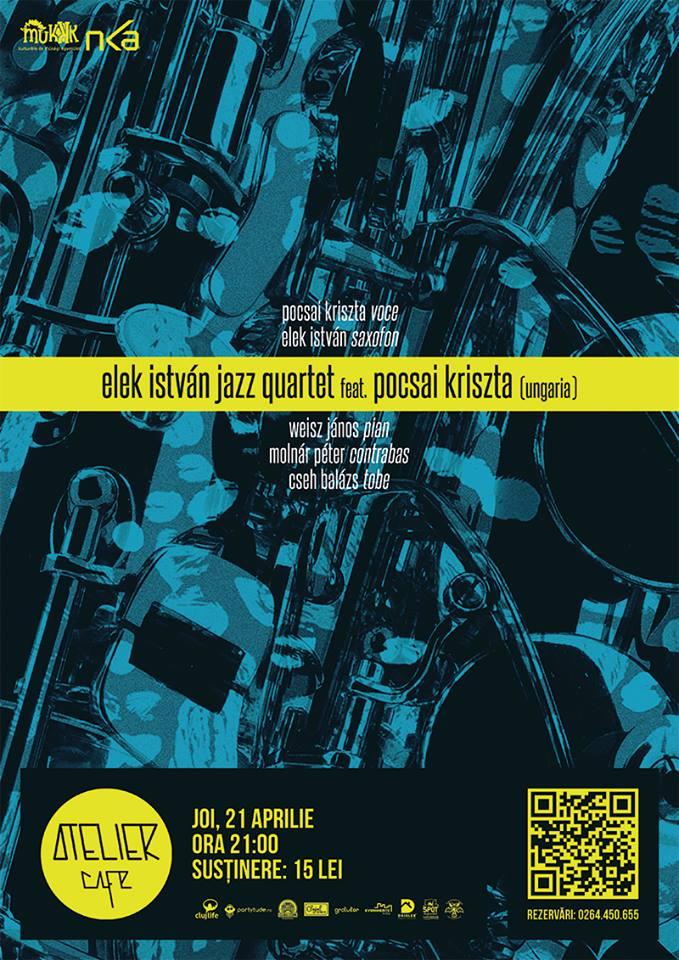 Elek István Jazz Quartet feat. Pocsai Kriszta @ Atelier Cafe