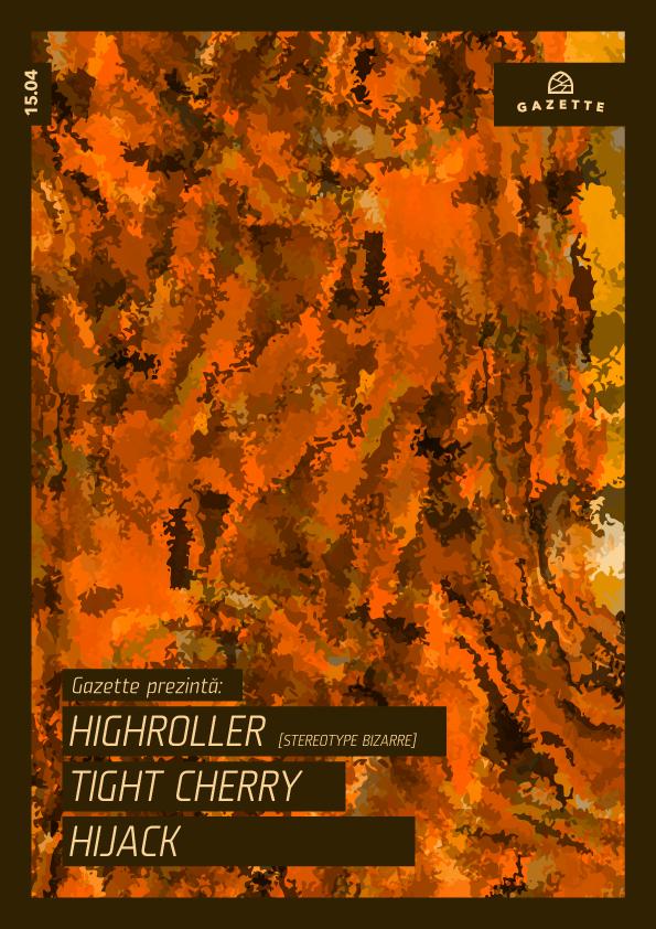 Highroller / Tight Cherry / Hijack @ La Gazette