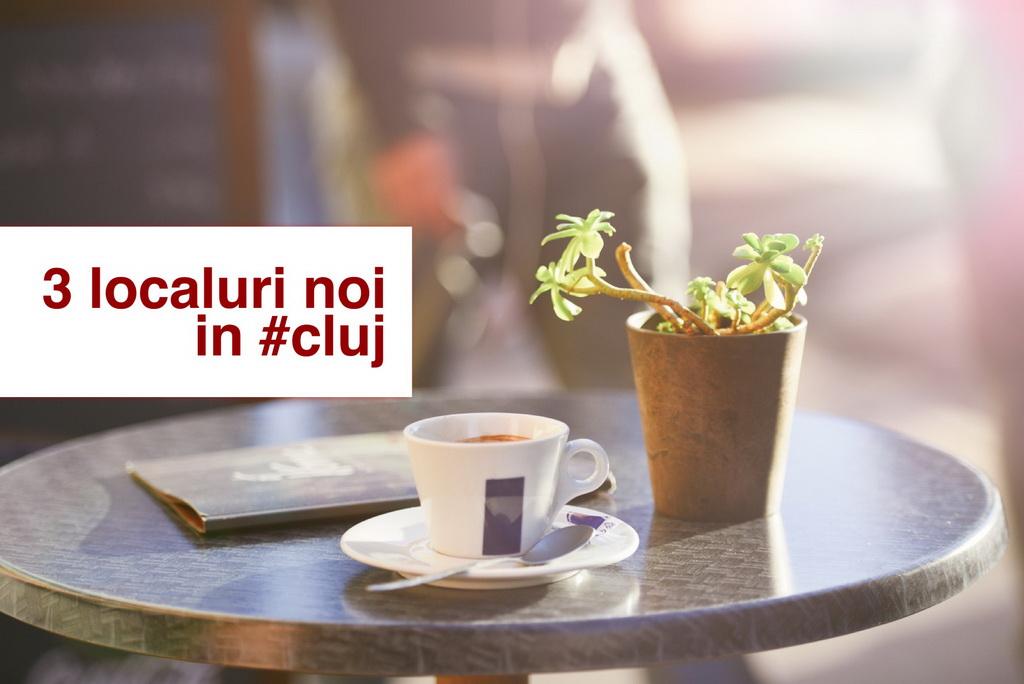 3 localuri noi în Cluj, pe care trebuie să le încerci luna aceasta