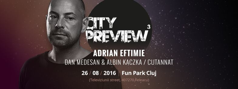 City Preview #3 @ Fun Park Feleacu