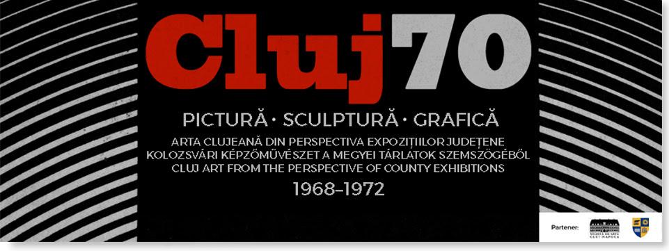 Cluj70. Arta clujeană din perspectiva expozițiilor județene 1968–1972