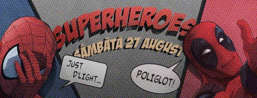 Superheroes w/ Just D'Light & Poliglot @ The Shelter