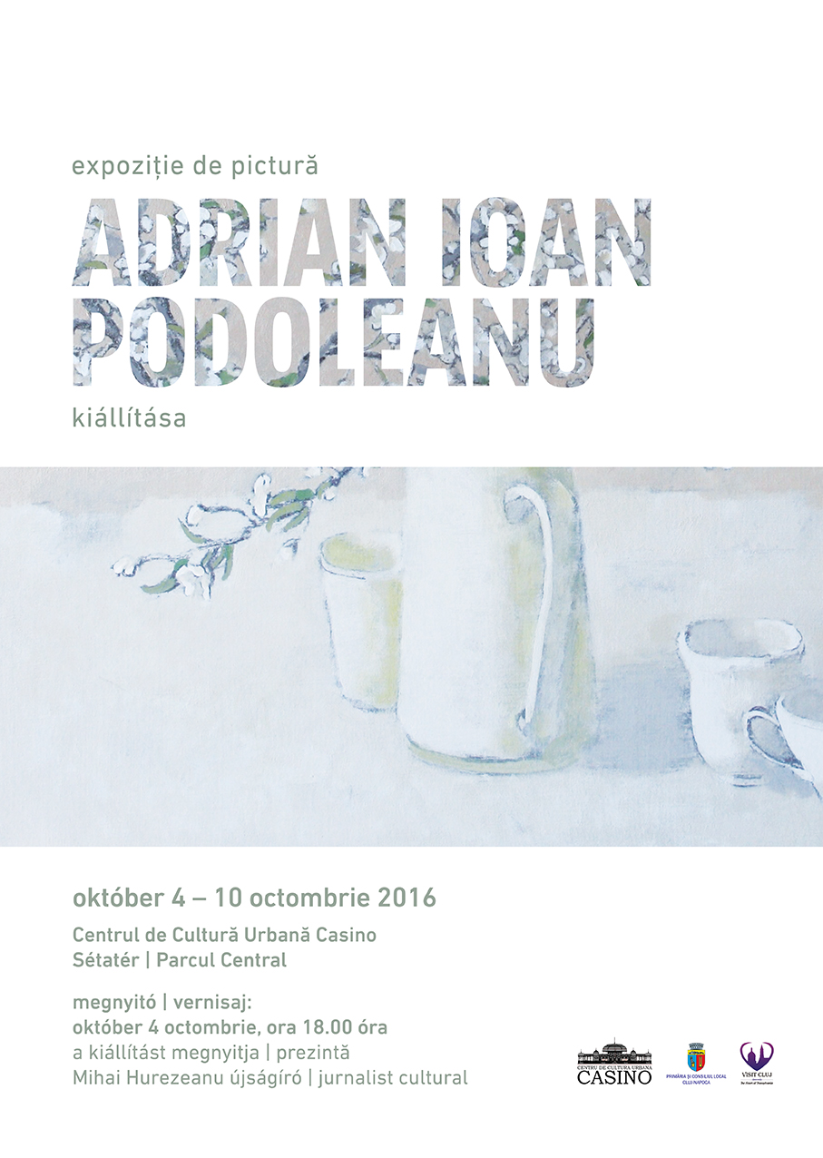 Expoziție de pictură: Adrian Ioan Podoleanu