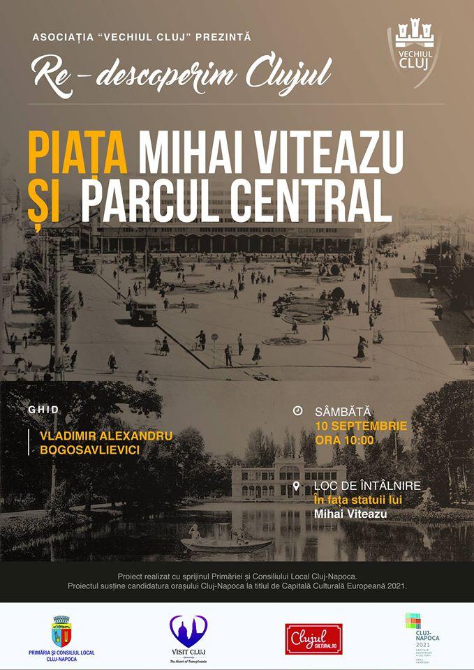 Re-descoperim Clujul – Piața Mihai Viteazu și Parcul Central