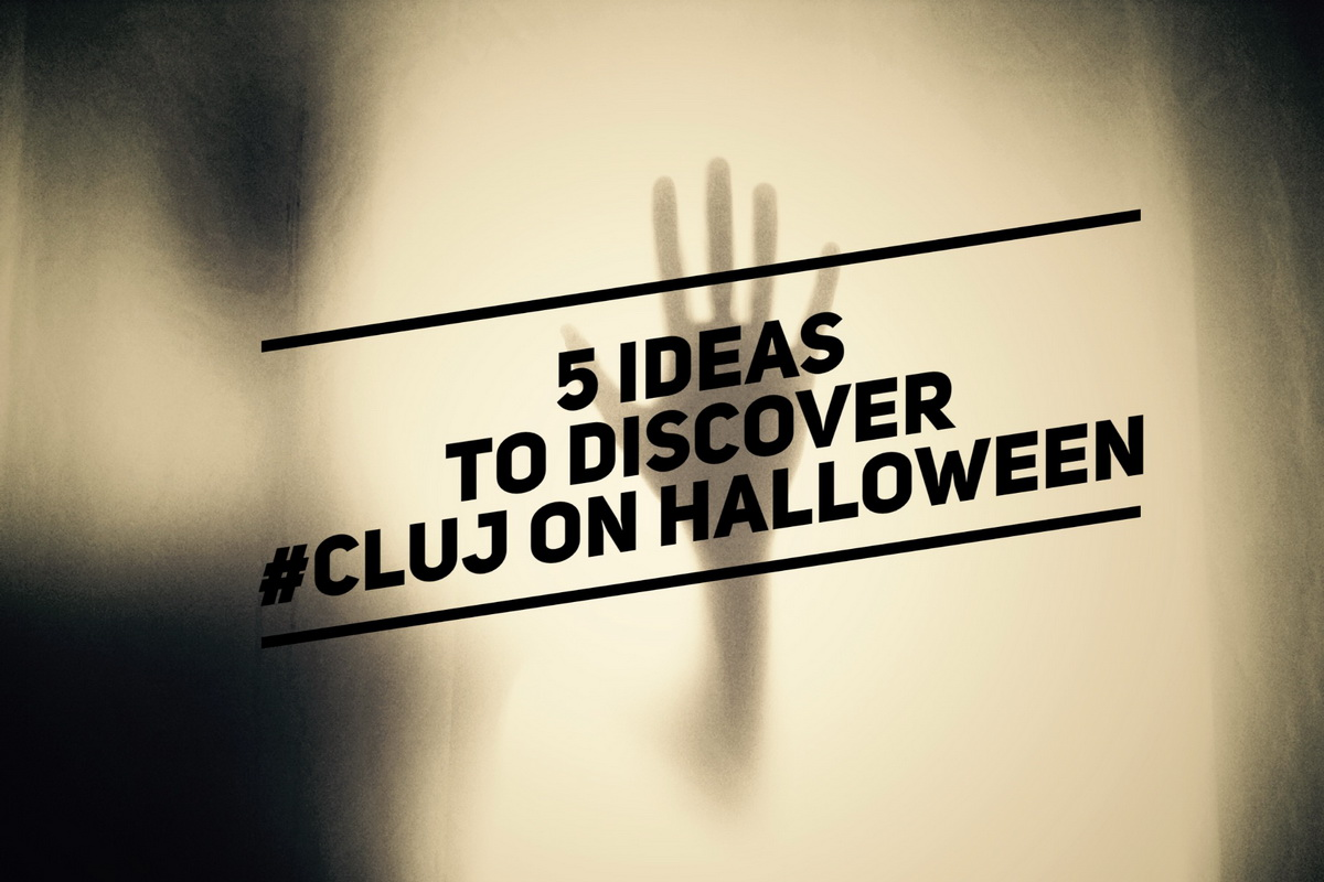 5 ideas to discover #Cluj on Halloween