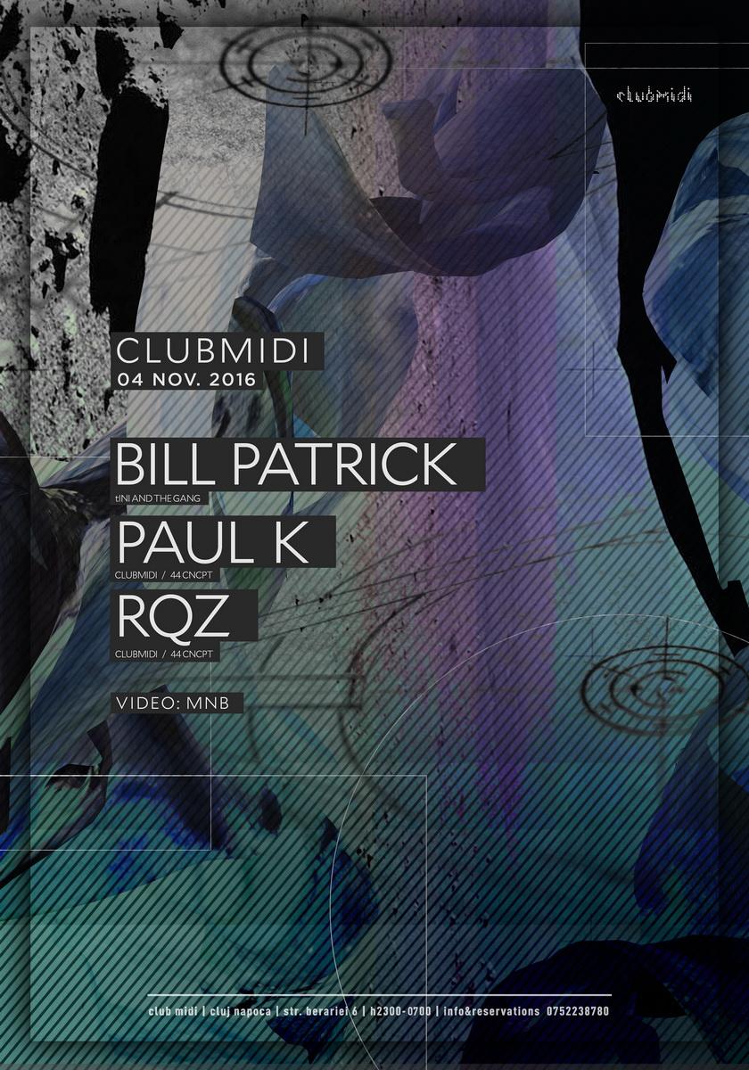 Bill Patrick / Paul K / RQZ @ Club Midi