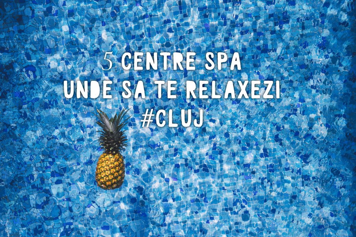 5 centre SPA din apropierea Clujului unde să te relaxezi iarna aceasta