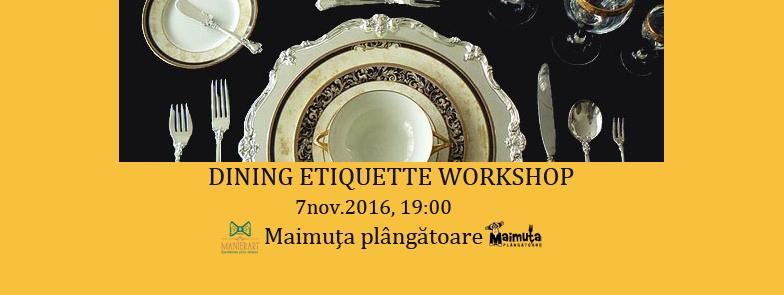 Dinner Etiquette Workshop @ Maimuța Plângătoare