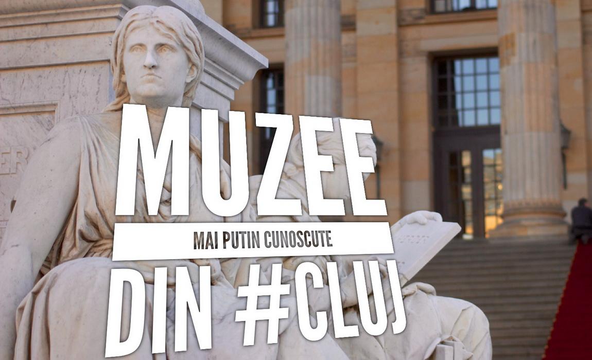 4 muzee mai puțin cunoscute din Cluj