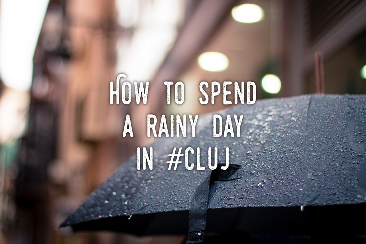 How to spend a rainy day in Cluj