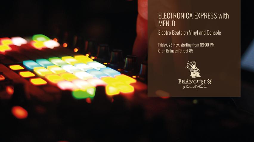 Electronica Express with MEN-D @ Brâncuși 85