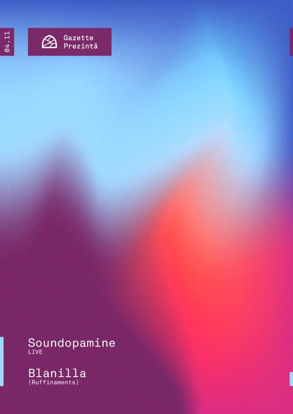 Gazette Prezintă: Soundopamine / Blanilla
