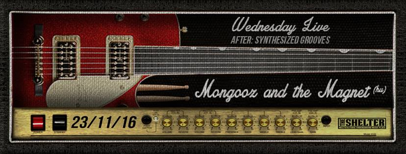 Wednesday Live: Mongooz and the Magnet @ The Shelter