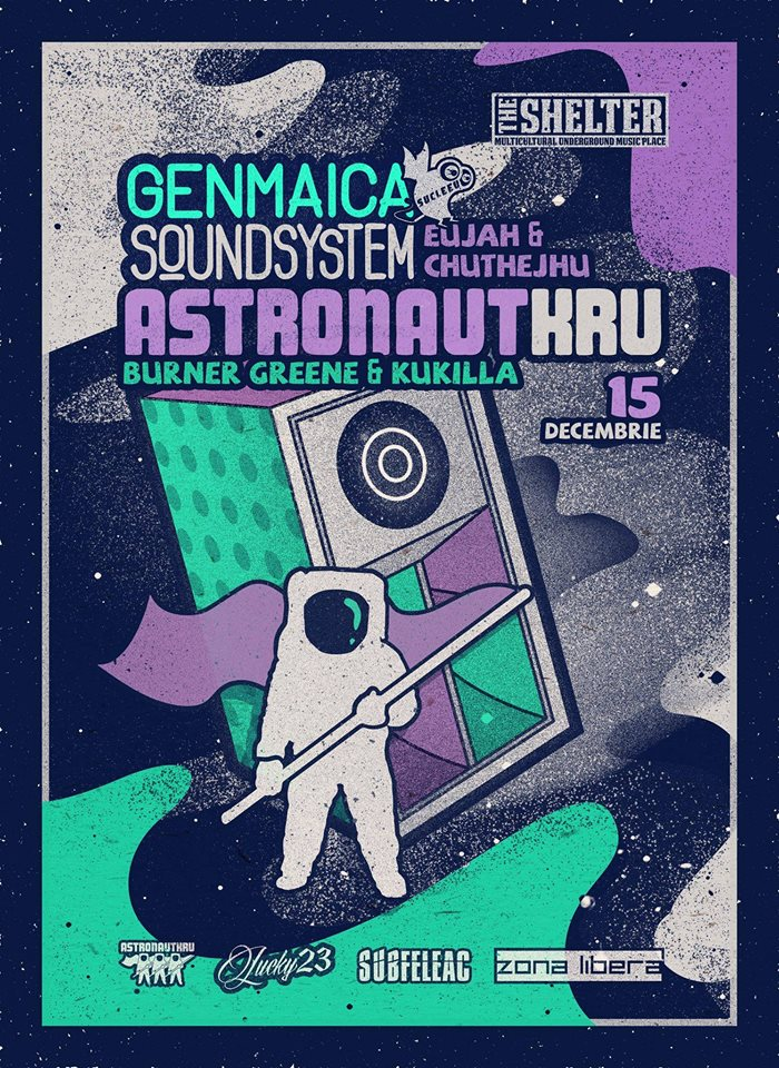 Genmaica Soundsystem si Astronaut Kru @ The Shelter