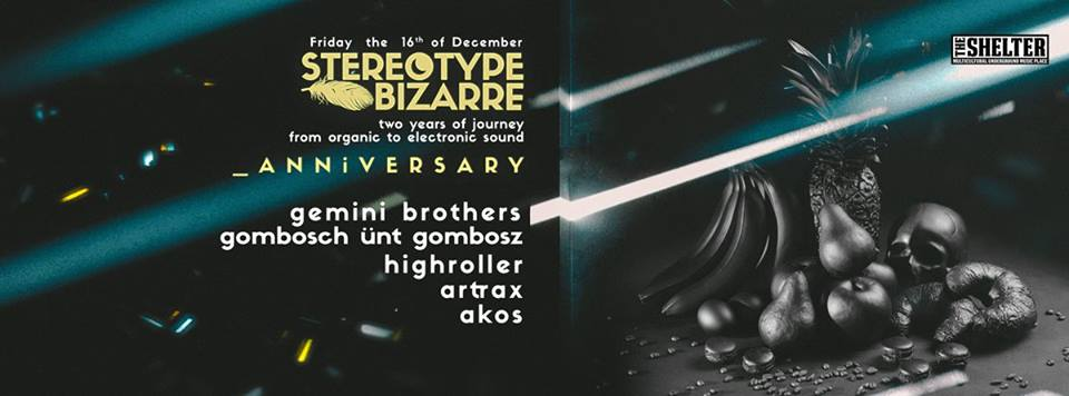 Stereotype Bizarre – 2 Years Anniversary @ The Shelter