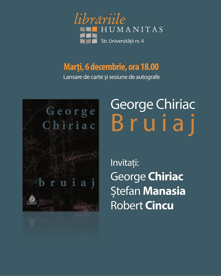 George Chiriac: Bruiaj @ Librăria Humanitas