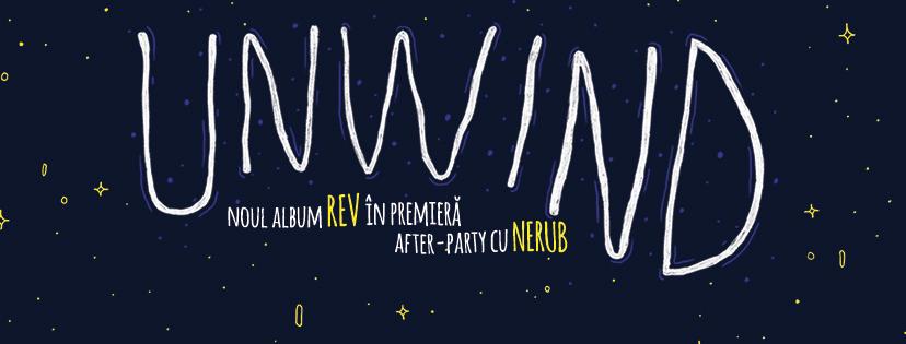 REV – lansarea albumului Unwind @ Atelier Cafe