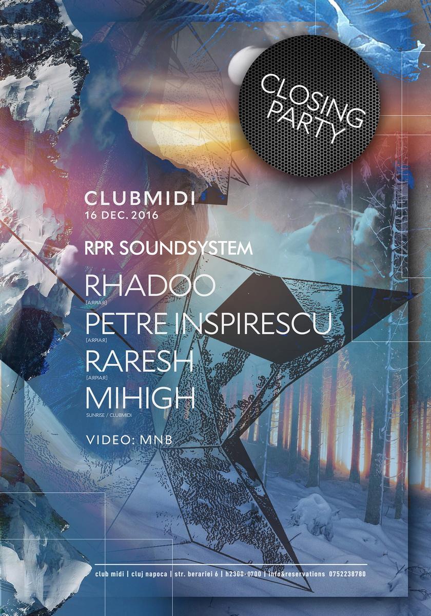 Closing Party: Rhadoo / Petre Inspirescu / Raresh / Mihigh