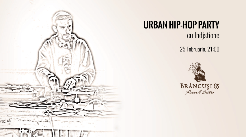 Urban Hip-Hop Party @ Brâncuși 85 – Record Bistro