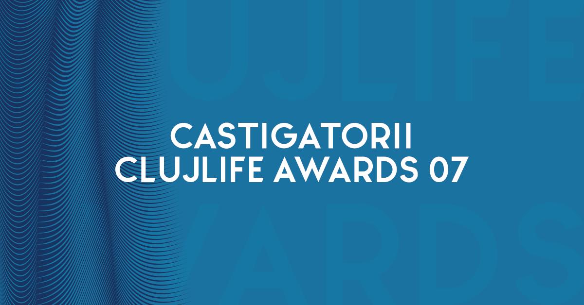 Câștigătorii ClujLife Awards 07