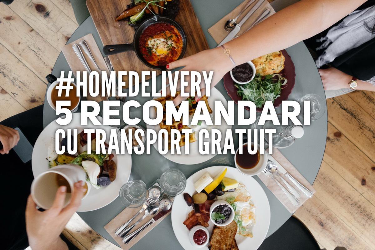 #HomeDelivery: 5 localuri care oferă transport gratuit la comenzi de 30 RON
