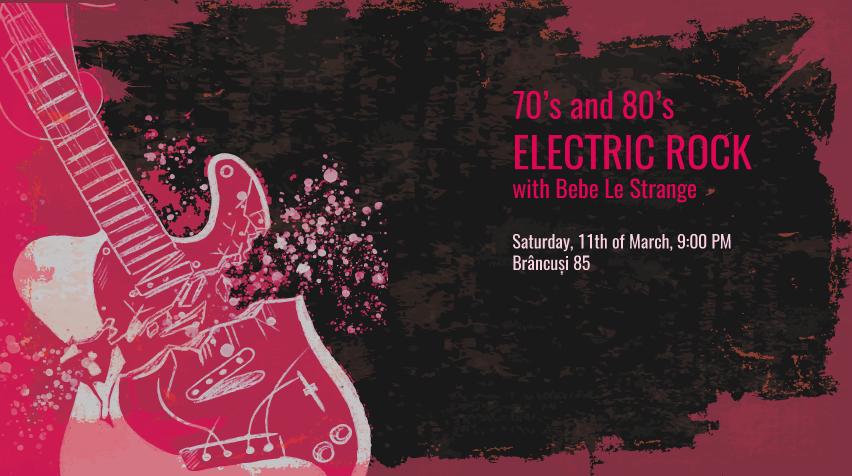 Electric Rock Party @ Brâncuși 85