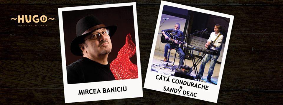 Mircea Baniciu, Cătă & Sandy @ Hugo