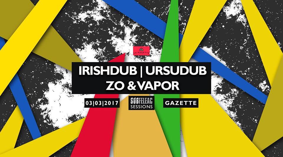 ZO & VAPOR | Ursudub & Irishdub @ Gazette