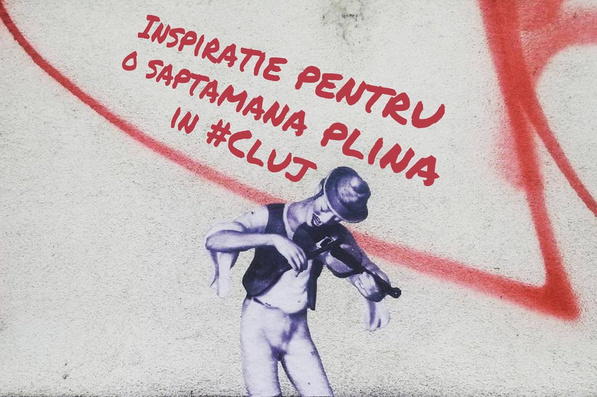 Inspirație pentru o săptămână plină în Cluj