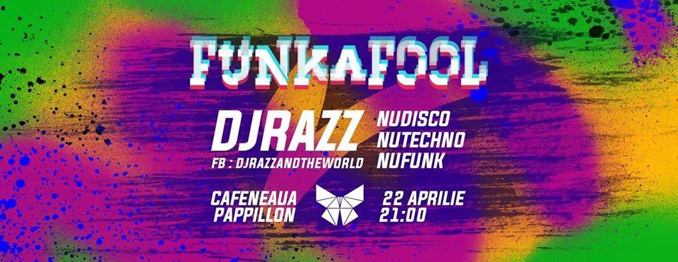 FUNKaFOOL @ Cafeneaua Papillon