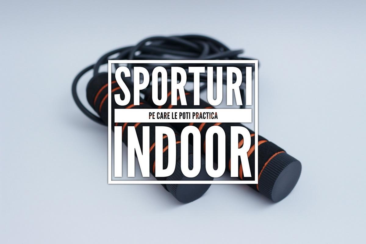 Sporturi pe care le poți practica indoor