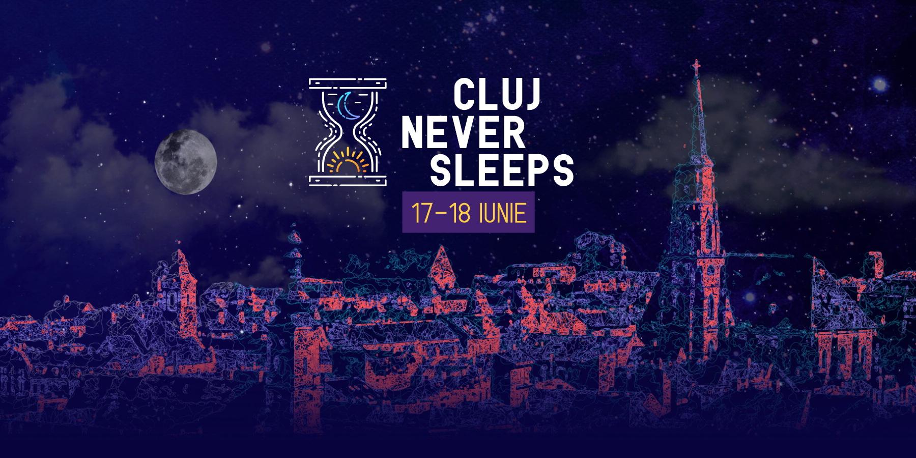 Ce NU trebuie să ratezi la Cluj Never Sleeps 2017