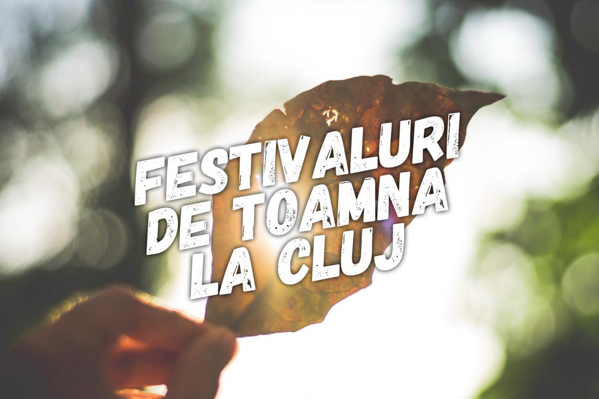 Ce festivaluri să nu ratezi toamna aceasta la Cluj