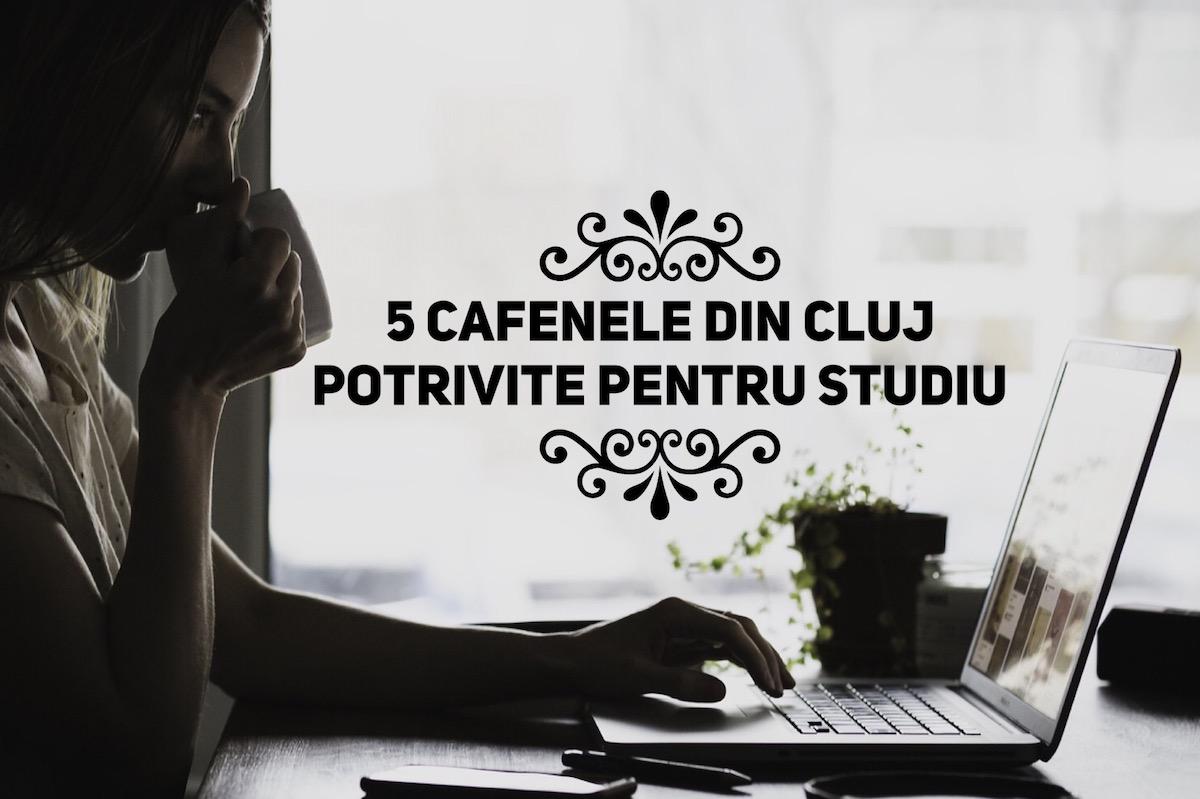 5 cafenele din Cluj, potrivite pentru învățat și lucrat cu colegii