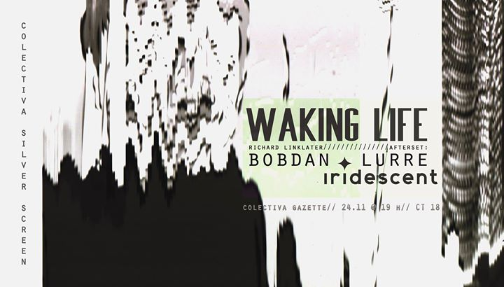 CSS: Waking Life (Richard Linklater~2001) & dj set Bobdan